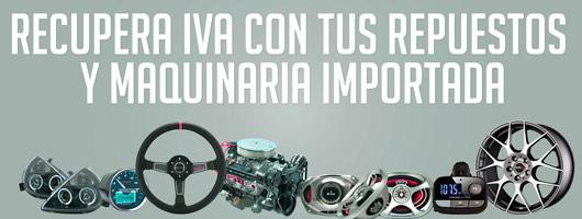 Recupera IVA con tus repuestos y maquinaria importada